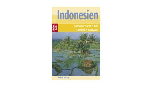 Nelles Guide Reiseführer Indonesien. Sumatra, Java, Bali, Lombok, Sulawesi