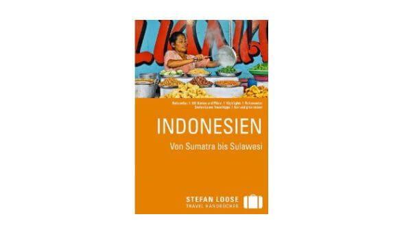 Stefan Loose Reiseführer Indonesien: Von Sumatra bis Sulawesi